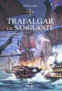 Les Aventures de Gilles Belmonte - tome 5 Trafalgar la sanglante Book Cover