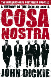 Cosa Nostra: A History of the Sicilian Mafia