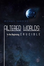 Altered Worlds: In The Beginning; Crucible