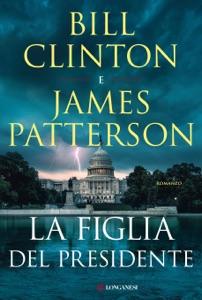 La figlia del presidente da James Patterson & Bill Clinton Copertina del libro