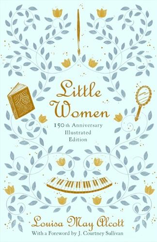 Louisa May Alcott, Shreya Gupta & J. Courtney Sullivan - Little Women