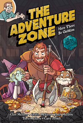 The Adventure Zone: Here There Be Gerblins - Clint McElroy, Griffin McElroy, Justin McElroy & Travis McElroy book