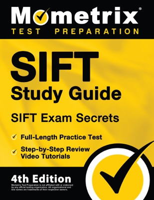 SIFT Study Guide - SIFT Exam Secrets, Full-Length Practice Test, Step-by Step Review Video Tutorials