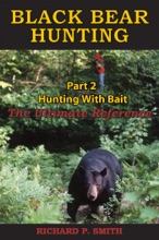 Black Bear Hunting: Part 2 - Hunting With Bait