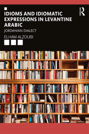 Idioms and Idiomatic Expressions in Levantine Arabic
