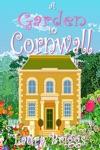 A Garden In Cornwall The Final Heartwarming Novella