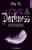 Download and Read Online Love & Darkness - Elle est sa drogue. Il est son obscurité