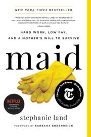 Maid - Stephanie Land & Barbara Ehrenreich by  Stephanie Land & Barbara Ehrenreich PDF Download