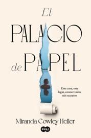El Palacio de Papel - Miranda Cowley Heller by  Miranda Cowley Heller PDF Download