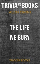 The Life We Bury By Allen Eskens (Trivia-On-Books)