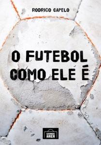 O futebol como ele é Book Cover
