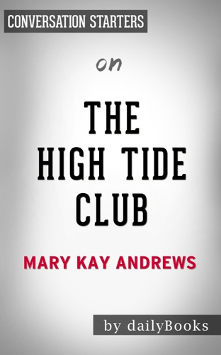 Daily Books - The High Tide Club: A Novel by Mary Kay Andrews: Conversation Starters