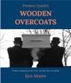 Preston Quarks Wooden Overcoats
