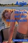 Anja - Sklavin Auf Der Motoryacht Teil 1