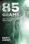 85 Grams Art Williams Drug Czar