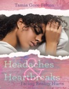 Headaches  Heartbreaks