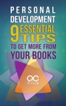 Personal Development 9 Essential Tips To Get More From Your Books