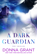 A Dark Guardian