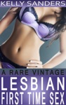 A Rare Vintage - Lesbian First Time Sex