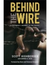 Behind The Wire A Prisoners Journey To The Pulpit