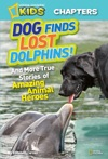 National Geographic Kids Chapters Dog Finds Lost Dolphins