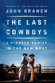 The Last Cowboys: A Pioneer Family in the New West book
