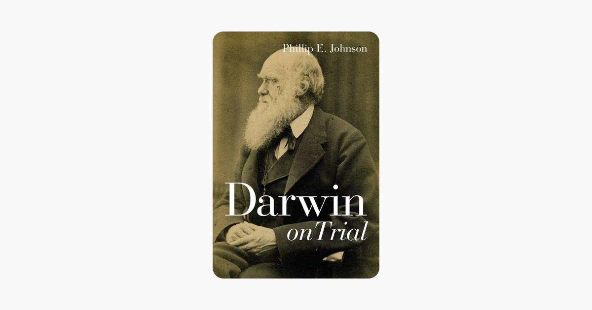 Darwin on Trial - Phillip E. Johnson