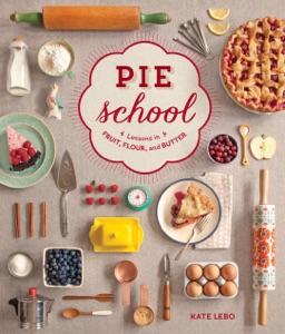 Pie School by Kate Lebo, Rina Jordan & Jenn Elliott Blake Book Cover