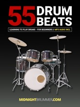 55+ Drum Beats For Beginners - Drum Lessons Incl. MP3 Audio (No Drum Taps But Notation Inside)