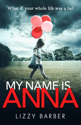 Lizzy Barber - My Name is Anna book