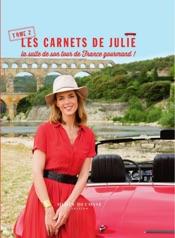 Les carnets de Julie - tome 2 La suite de son tourde France gourmand