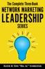 The Complete Three-Volume Network Marketing Leadership Series