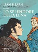 Lo splendore della luna. La saga degli Otori - 3 Book Cover