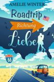Download and Read Online Roadtrip Richtung Liebe