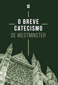 O breve catecismo de Westminster Book Cover