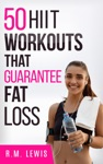 The Top 50 HIIT Workouts That  Guarantee Fat Loss