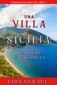 Una Villa in Sicilia: Capperi e Calamità (Un giallo con cani e gatti—Libro 4) Book Cover