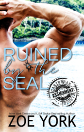 Ruined by the SEAL - Zoe York book summary