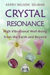 Crystal Resonance High Vibrational Well-Being From The Earth And Beyond