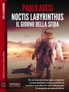 Noctis Labyrinthus Il giorno della sfida Book Cover