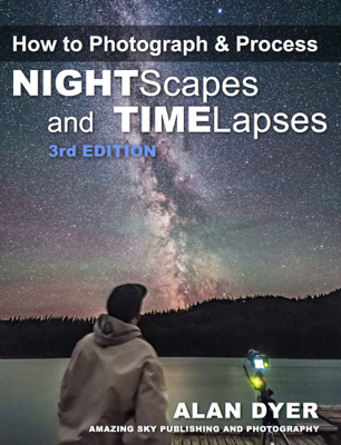 How to Photograph & Process Nightscapes and Time-Lapses - Alan Dyer book
