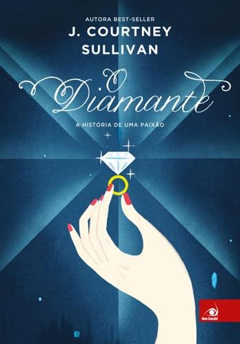 J. Courtney Sullivan - O diamante