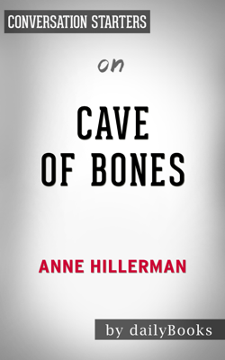 Cave of Bones: A Leaphorn, Chee & Manuelito Novel by Anne Hillerman: Conversation Starters - Daily Books book