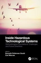 Inside Hazardous Technological Systems