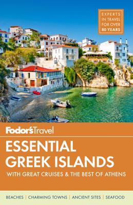 Fodor's Essential Greek Islands - Fodor's Travel Guides book