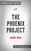 Daily Books - The Phoenix Project: A Novel about IT, DevOps, and Helping Your Business Win by Gene Kim: Conversation Starters artwork