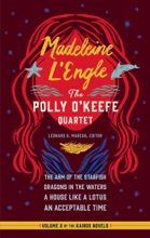 Madeleine L'Engle: The Polly O'Keefe Quartet (LOA #310)