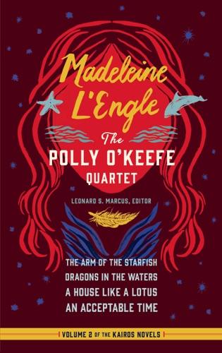Madeleine L'Engle & Leonard S. Marcus - Madeleine L'Engle: The Polly O'Keefe Quartet (LOA #310)
