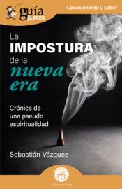 Download and Read Online GuíaBurros: La impostura de la nueva era
