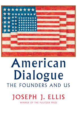 American Dialogue - Joseph J. Ellis book